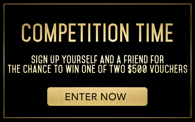 COMPETITION - SIGN UP TO WIN - 1 OF 2 X $500 VOUCHERS